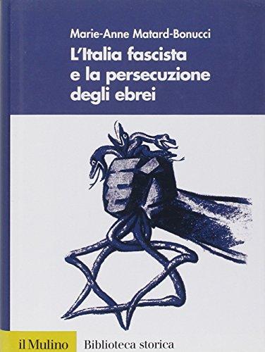 Marie-anne Matard-bonucci : marie-anne, matard-bonucci, 9788815125392:, L'Italia, Fascista, Persecuzione, Degli, Ebrei, AbeBooks:, 8815125396