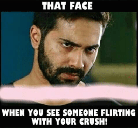 That moment when someone looks at your crush