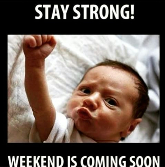 For all those who wait for the weekend