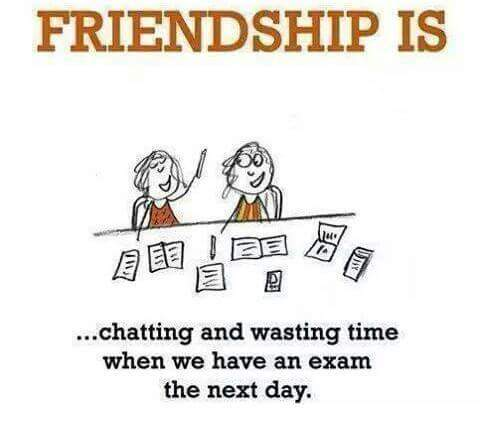 Chatting and wasting time before exam is the best feeling
