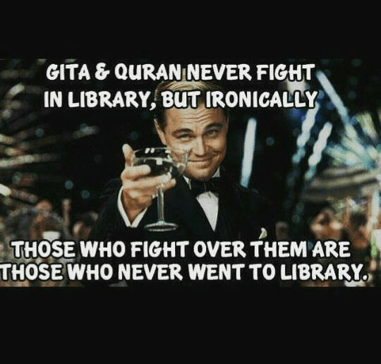 BHAGWAD GITA AND QURAN - never fight in library