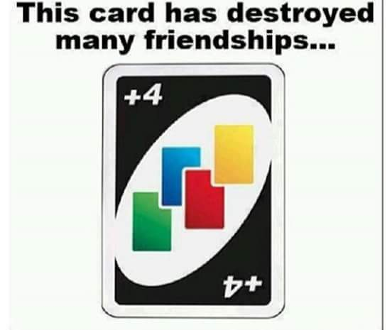 This uno card has destroyed many friendships