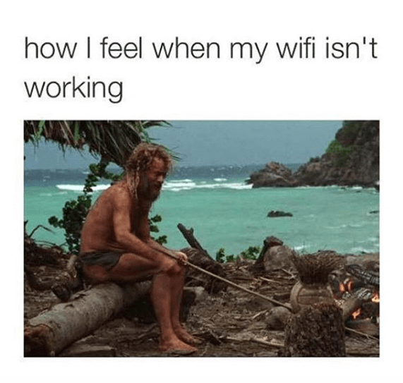 When your wifi isn't working - mind blowing image