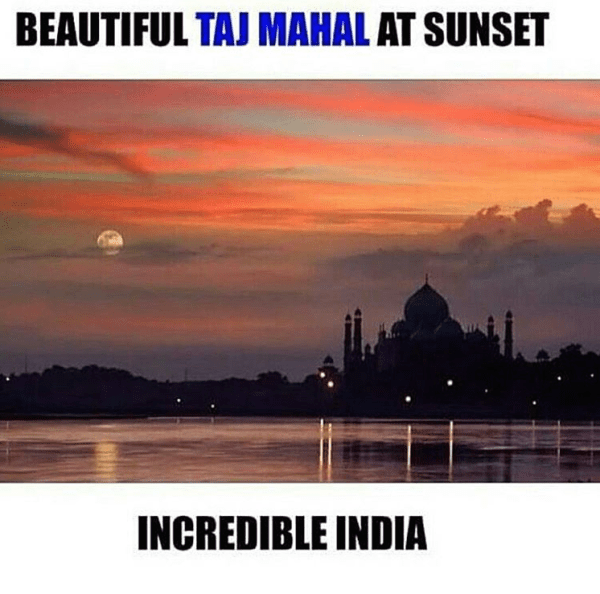Beautiful Taj Mahal at sunset - Incredible India