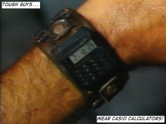 """You know you're a bad-ass when you can pull off a 2"""" leather band and a Casio calculator watch."""