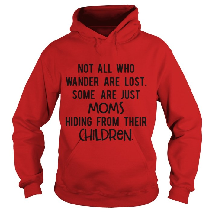 Some are just moms hiding from their children Hoodie