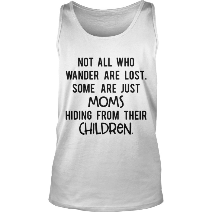 Some are just moms hiding from their children Tank top