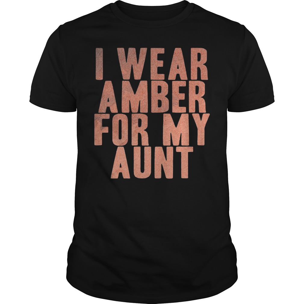 Amber for my Aunt Guys tee
