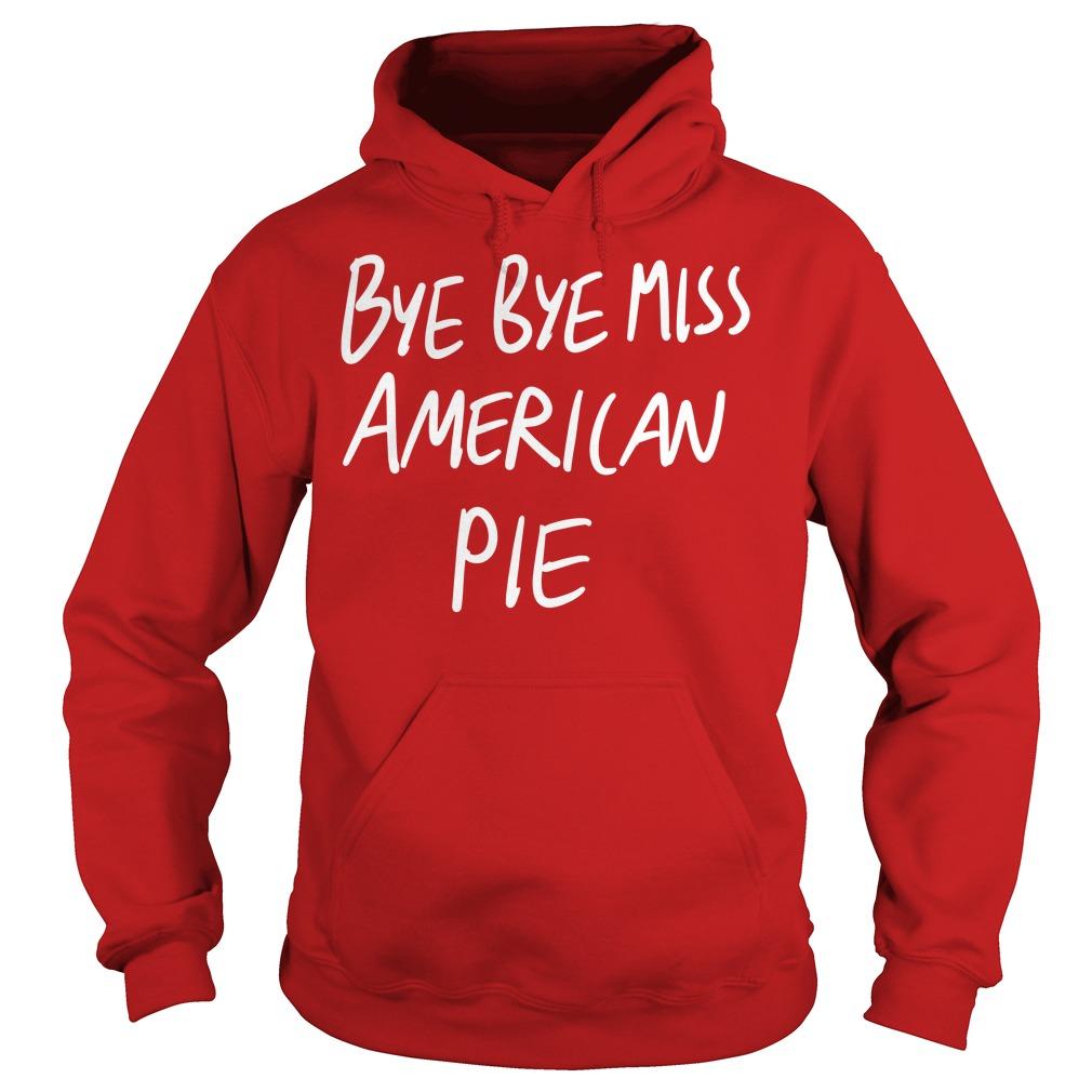 Bye bye Miss American Pie Hoodie