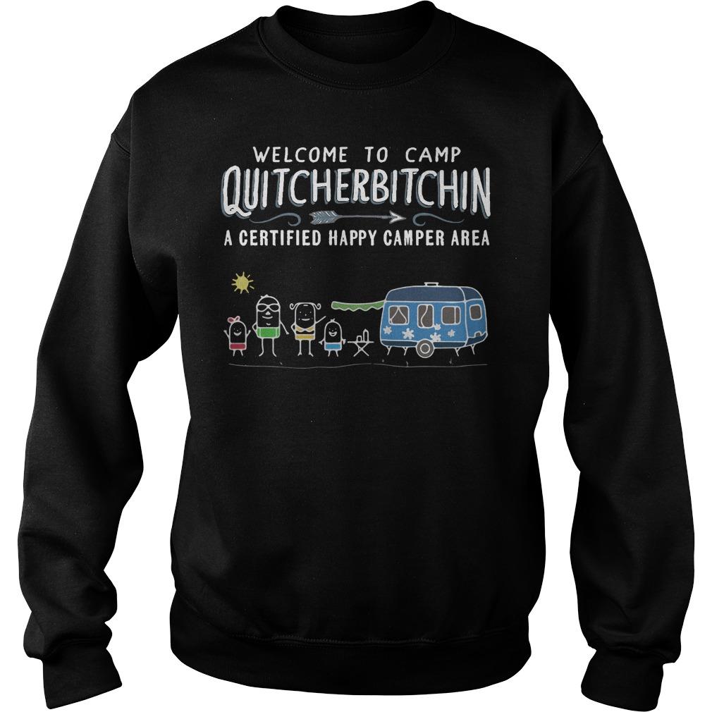 Camp Quitcherbitchin a certified Happy camper area Sweater