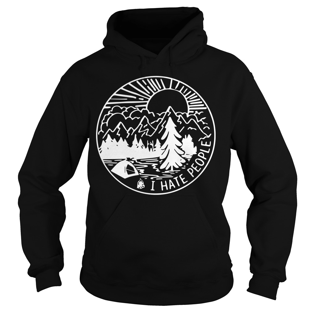 Camping Hoodie: I hate people - Excellent idea