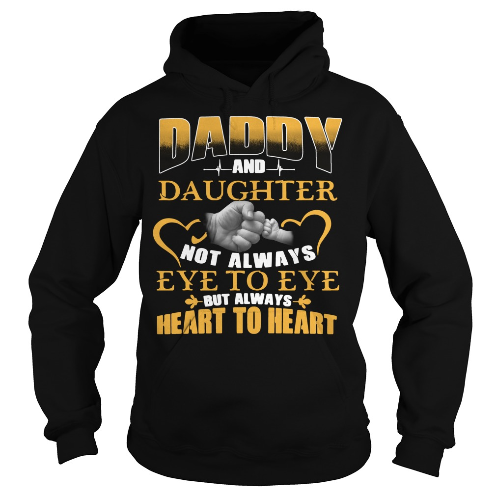 Official Daddy and daughter not always eye to eye Hoodie