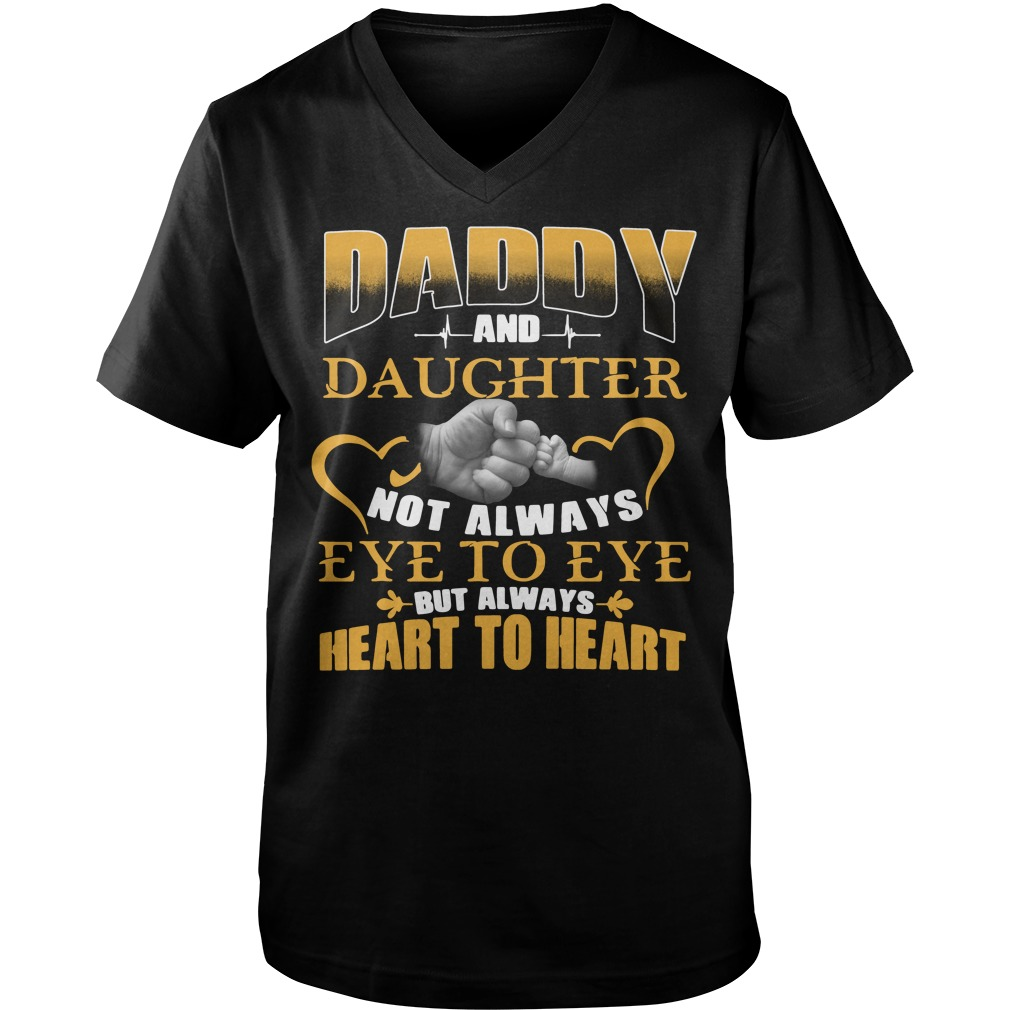 Official Daddy and daughter not always eye to eye V-neck t-shirt