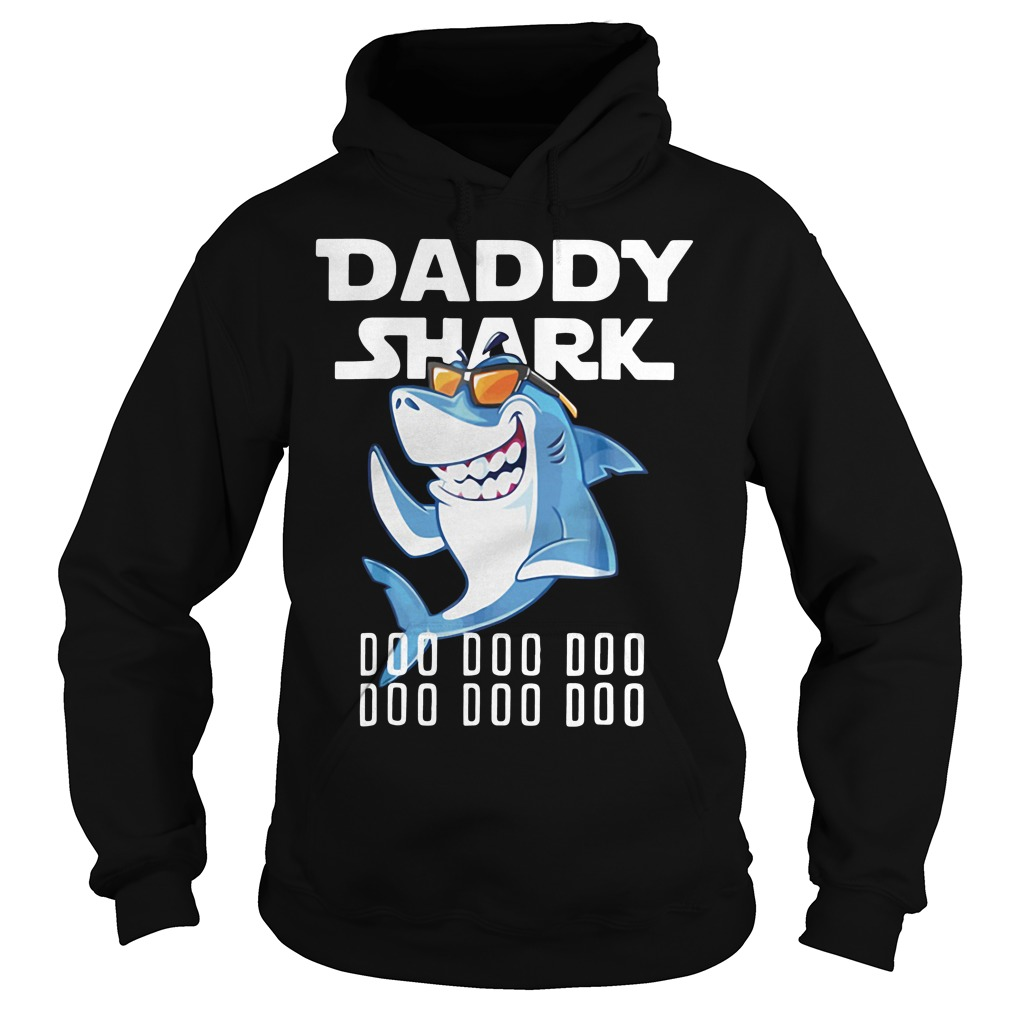 Daddy Shark Doo Doo Doo Upgrade version Hoodie