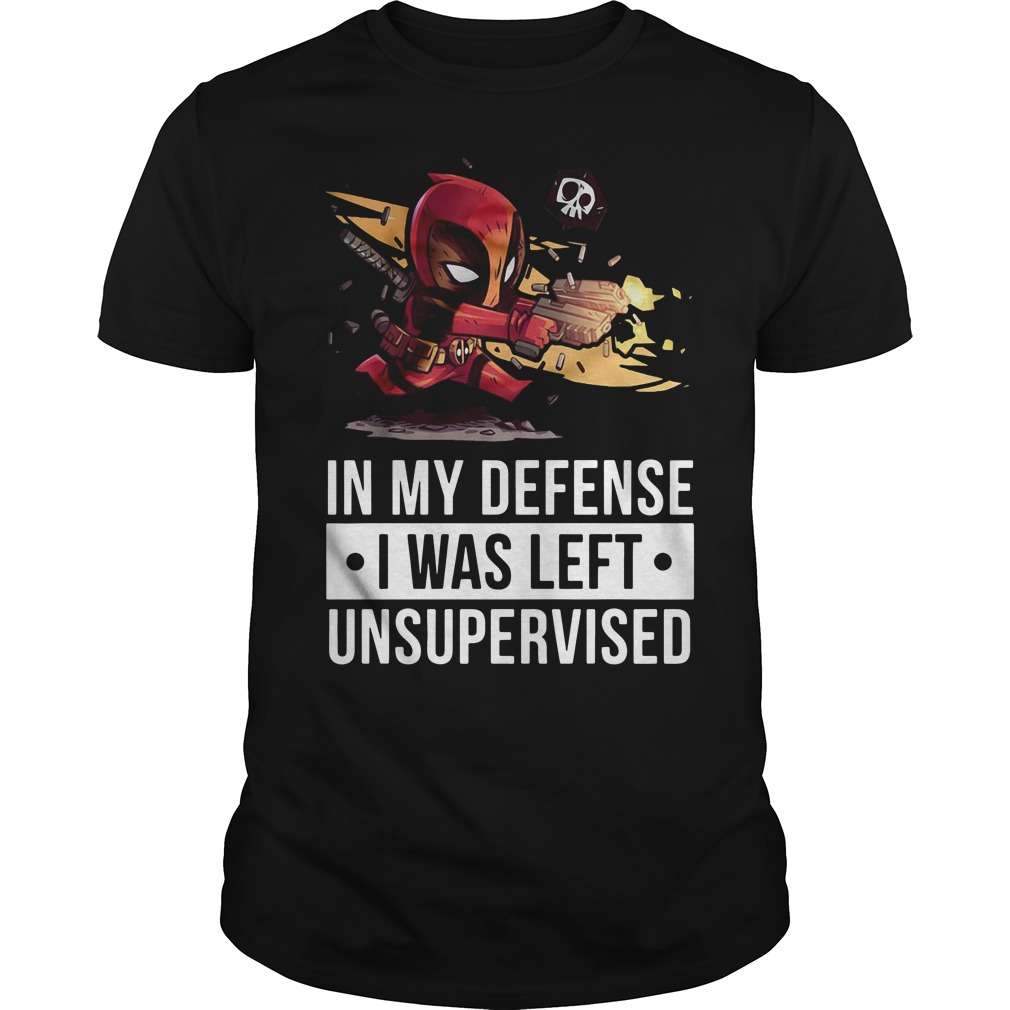 Deadpool fire in my defense I was left unsupervised Guys tee