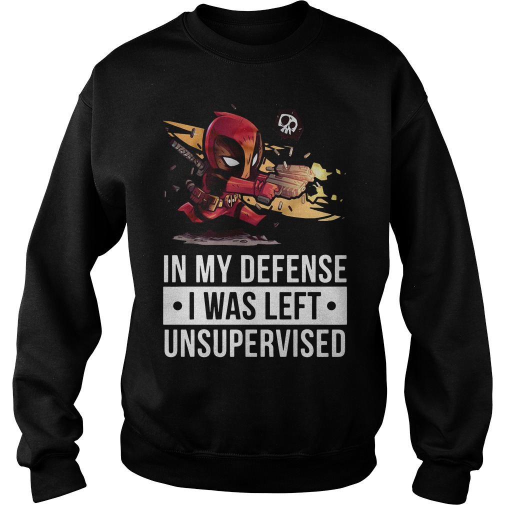 Deadpool fire in my defense I was left unsupervised Sweater