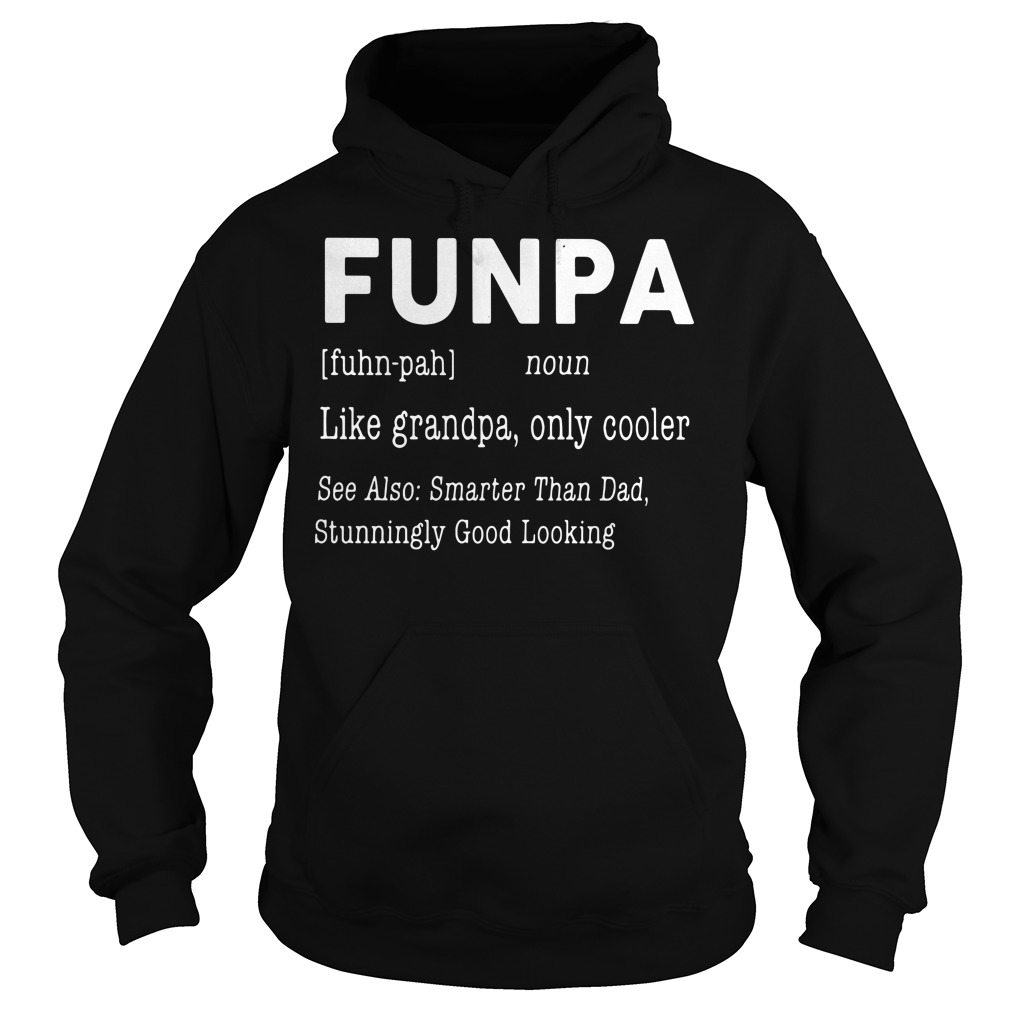 Funpa definition meaning Like grandpa only cooler Hoodie