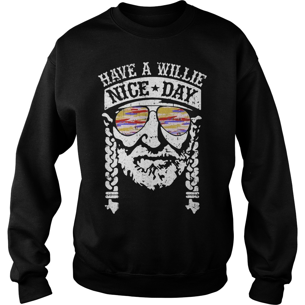 Have a Willie nice day Willie Nelson Sweater