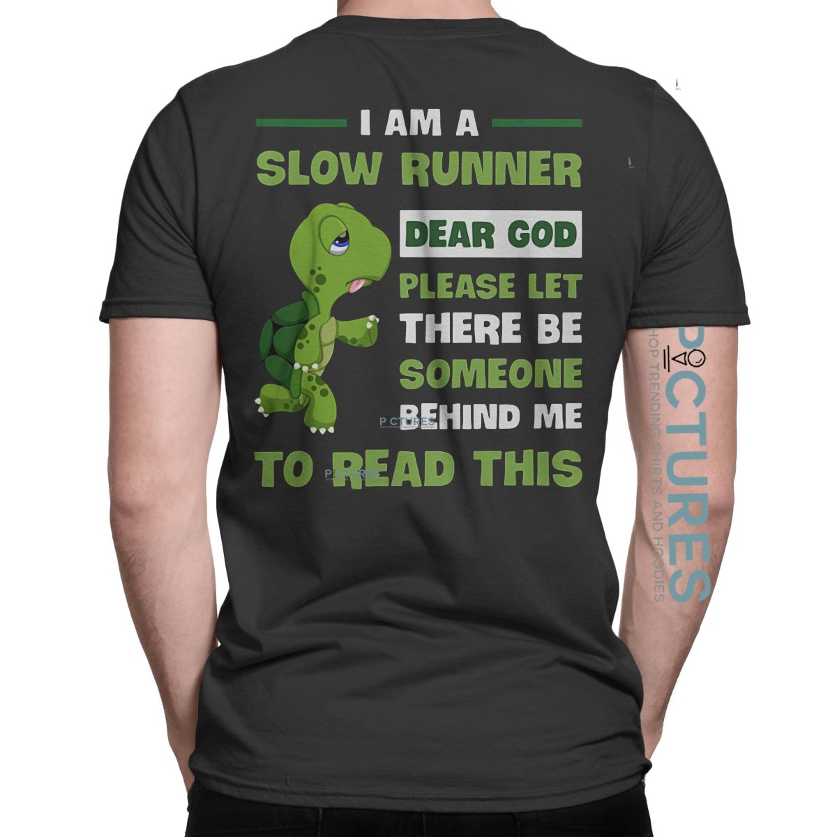 I am a slow runner dear God let someone behind me to read this shirt