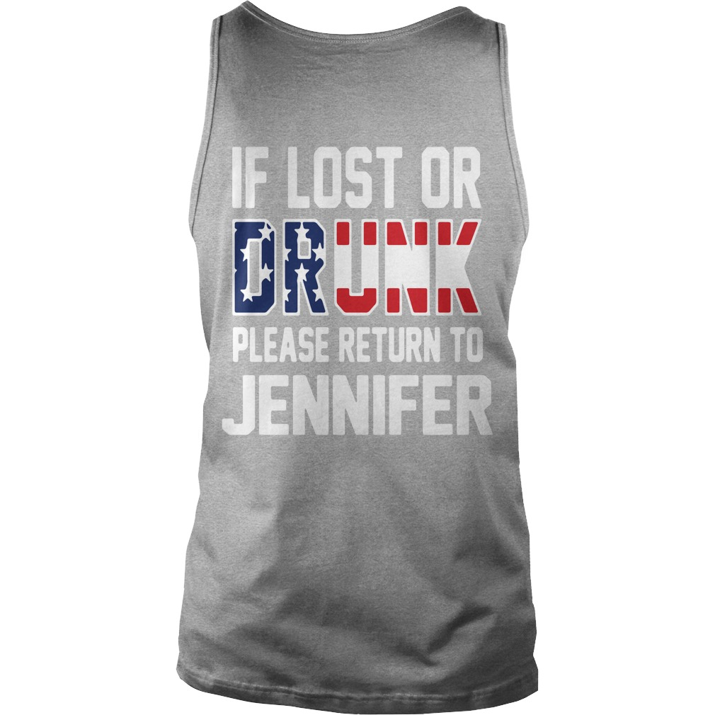 If lost or drunk please return to Jennifer 4th of July Independence Tank top
