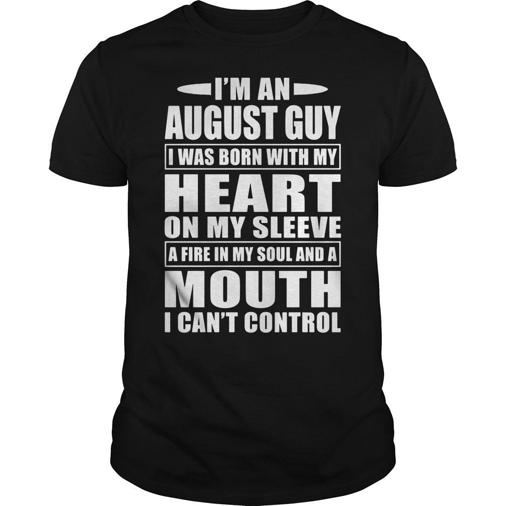 I'm an August guy Guys tee