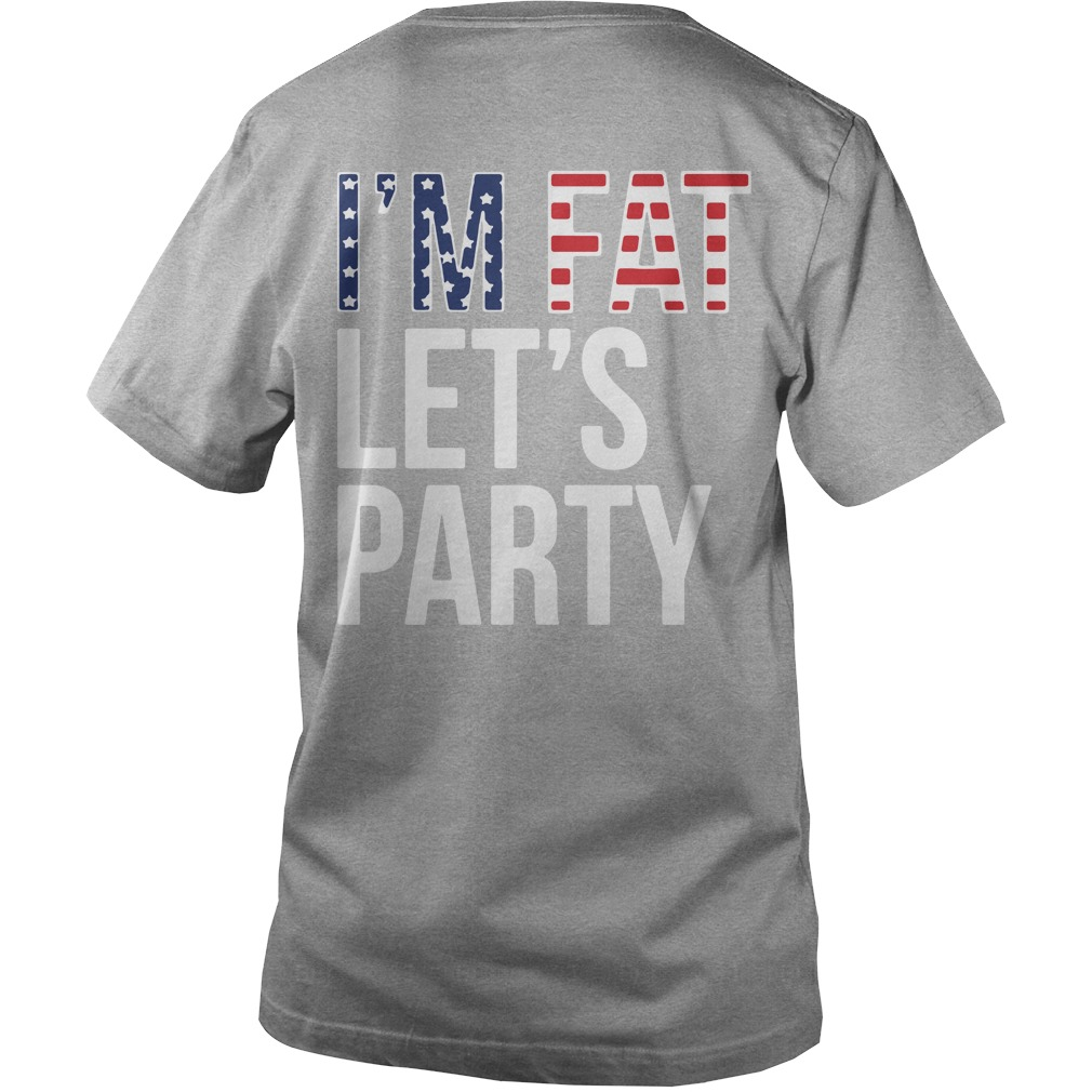 I'm Fat Let's Party the 4th of July Independence day V-neck t-shirt