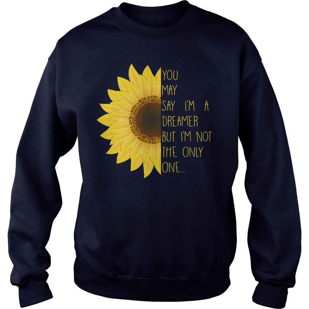 John Lenon You may say I'm a dreamer but I'm not the only one John Lenon Sweater