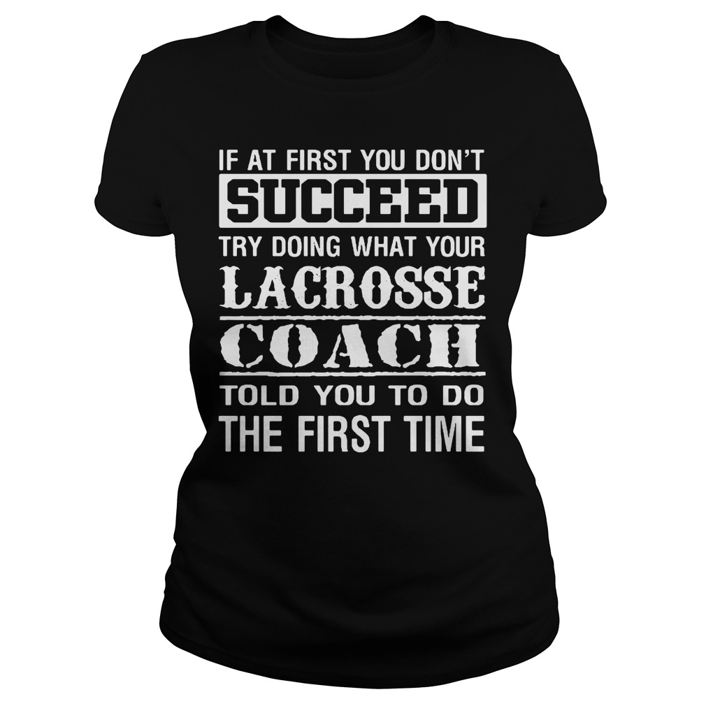 Lacrosse coach Ladie Tee - This tell you how to do better