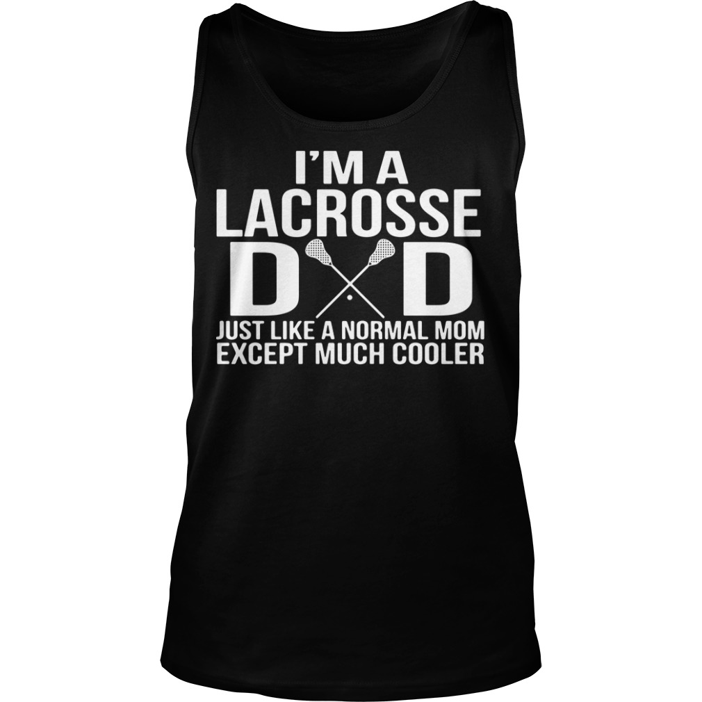 This is 5 amazing Lacrosse Dad Tank top easy for order now (2018)