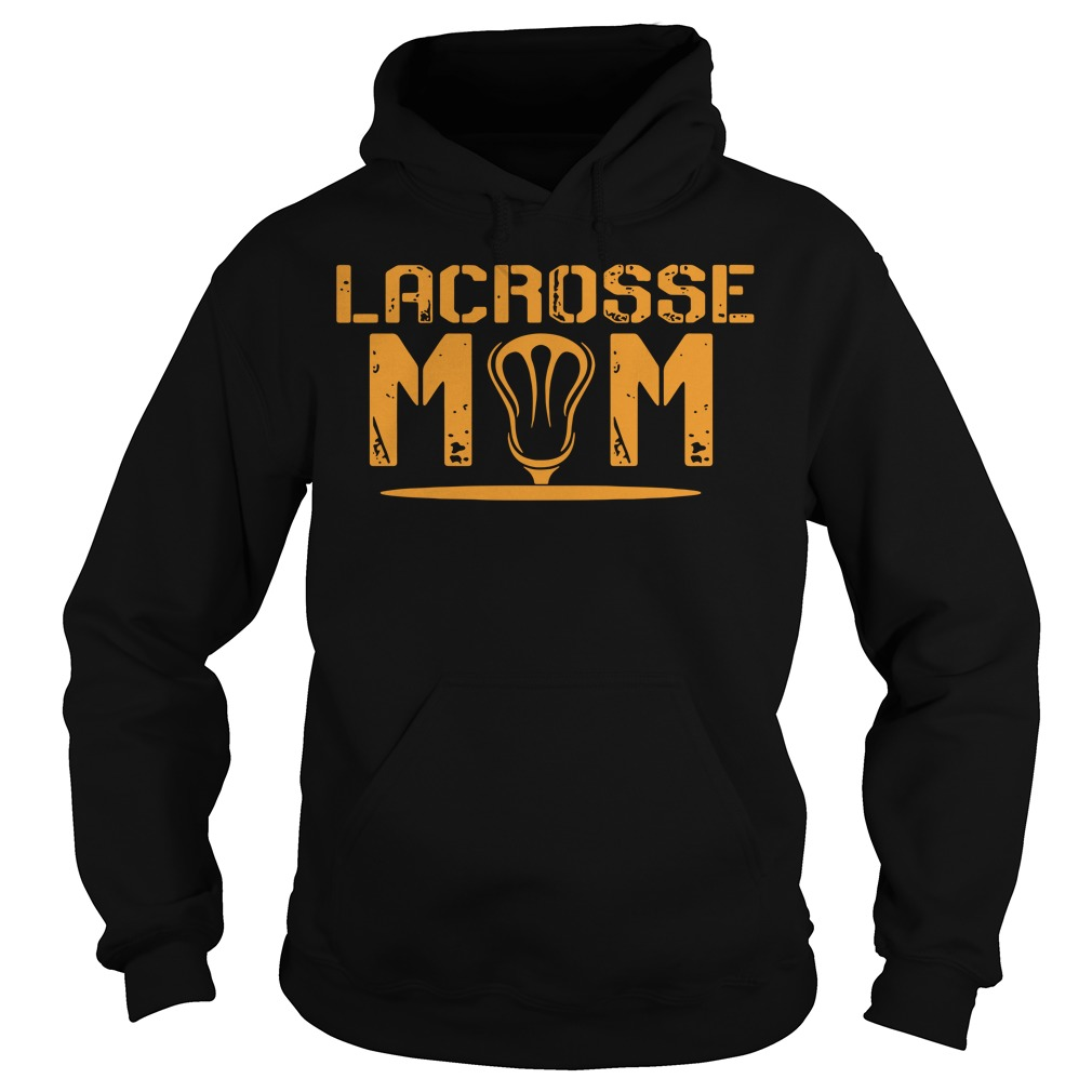 How To Buy Amazing Lacrosse Mom Hoodie For Now (2018 design)