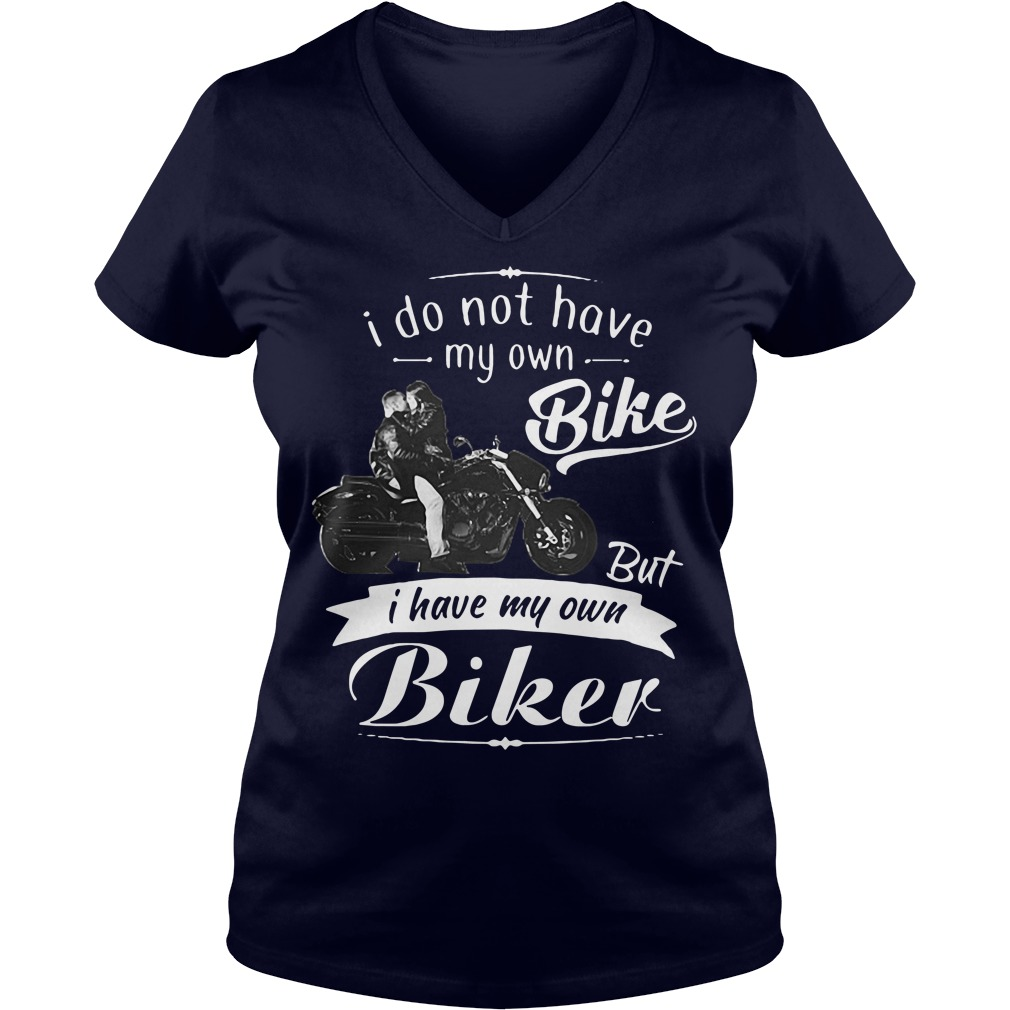 Official I do not have my own bike but I have my own biker V-neck t-shirt