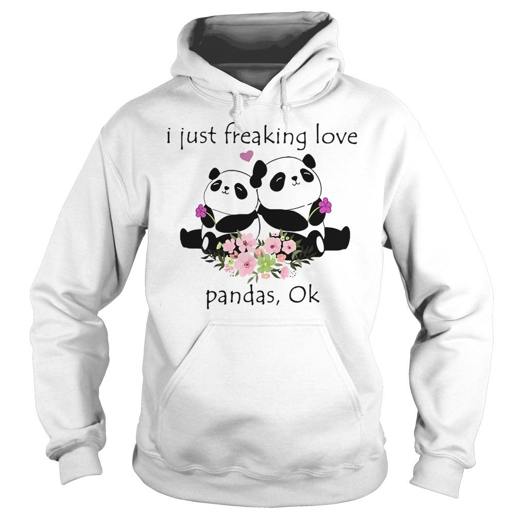 Official I just freaking love Pandas Ok Hoodie