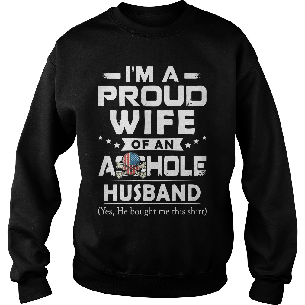 Official I'm a proud Wife of an asshole Husband Sweater