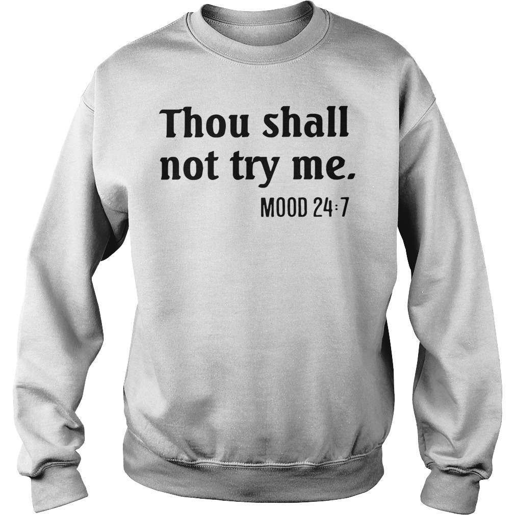 Official Thou shall not try me Mood 24:7 Sweater