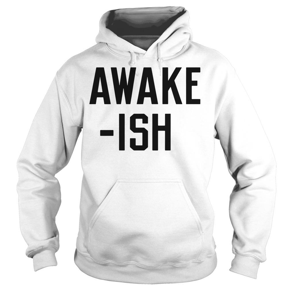 Awake-ish Hoodie
