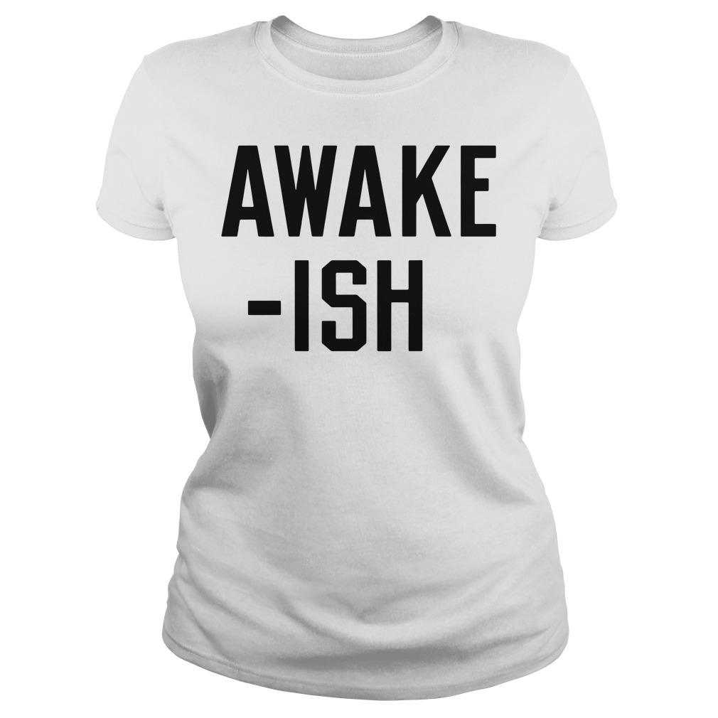 Awake-ish Ladies tee