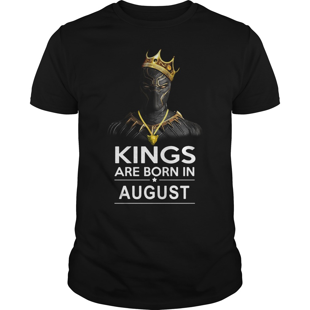Black Panther Kings are born in August Guys tee