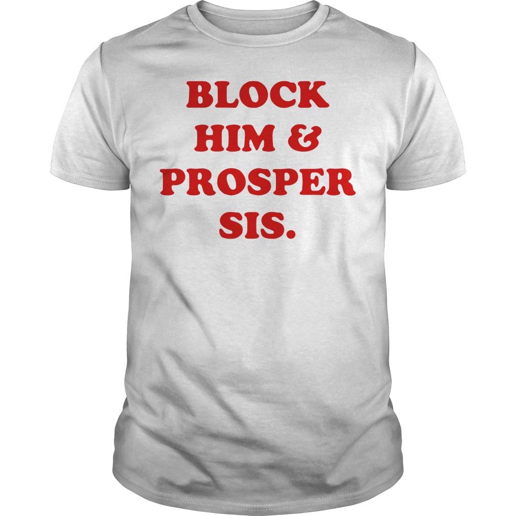 Block Him & Prosper Sis Guys tee