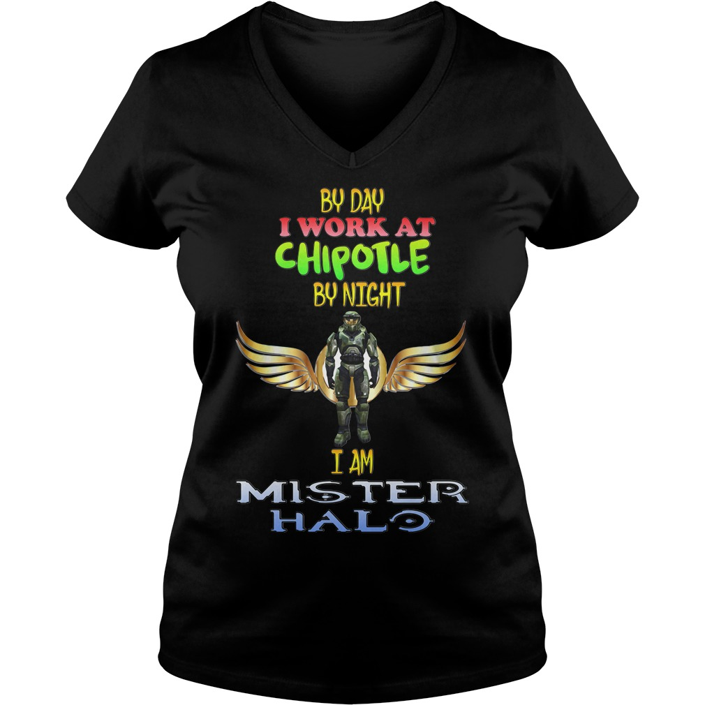 By day I work at Chipotle by night I am Mister Halo V-neck t-shirt