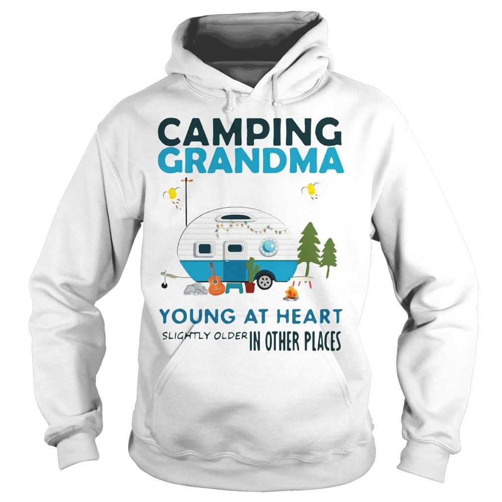 Camping Grandma young at heart slightly older other places Hoodie