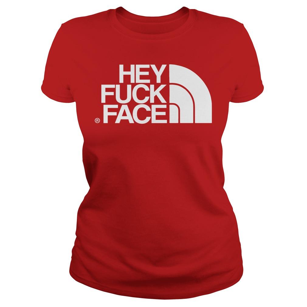 Hey Fuck Face Ladies tee