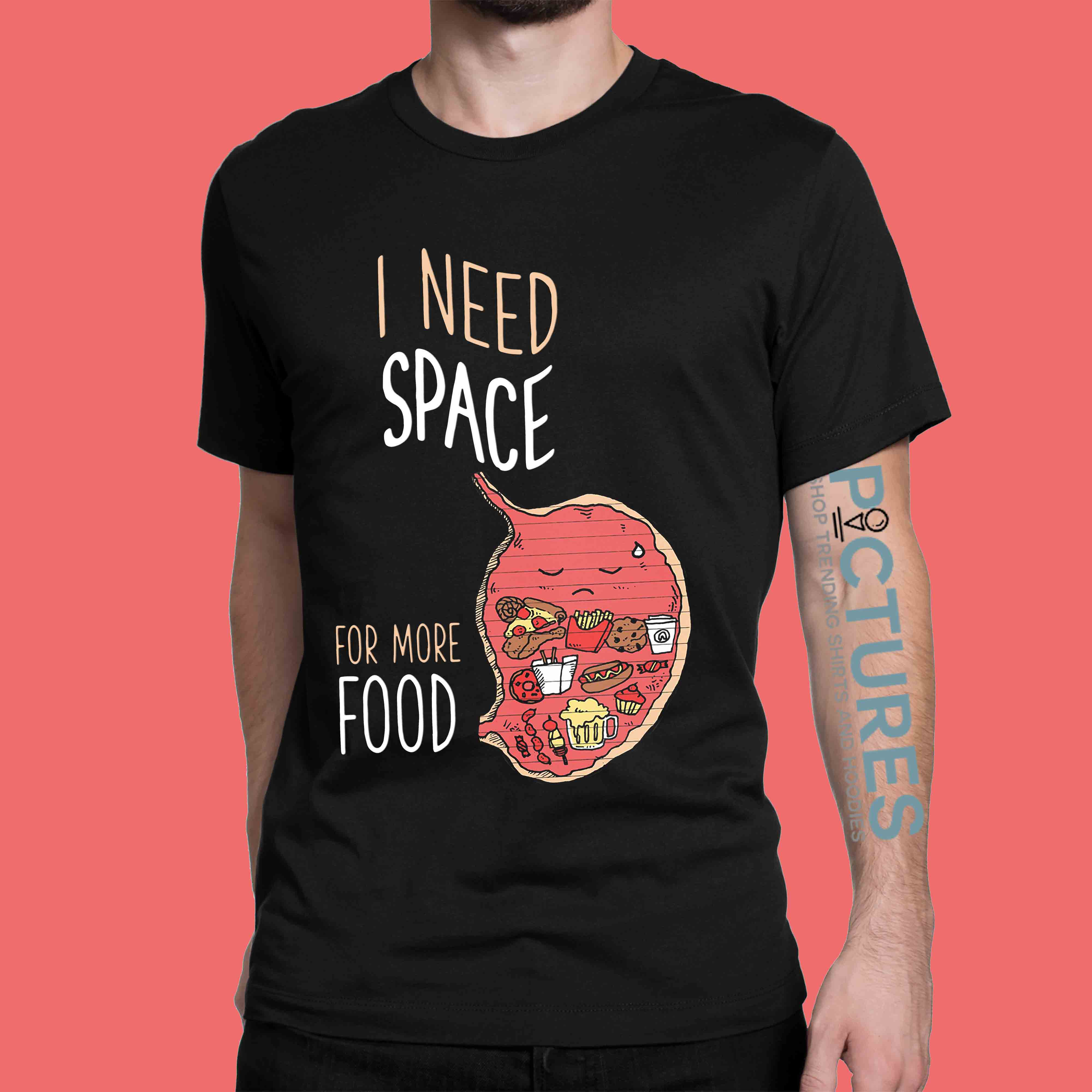 I Need Space For More Food shirt