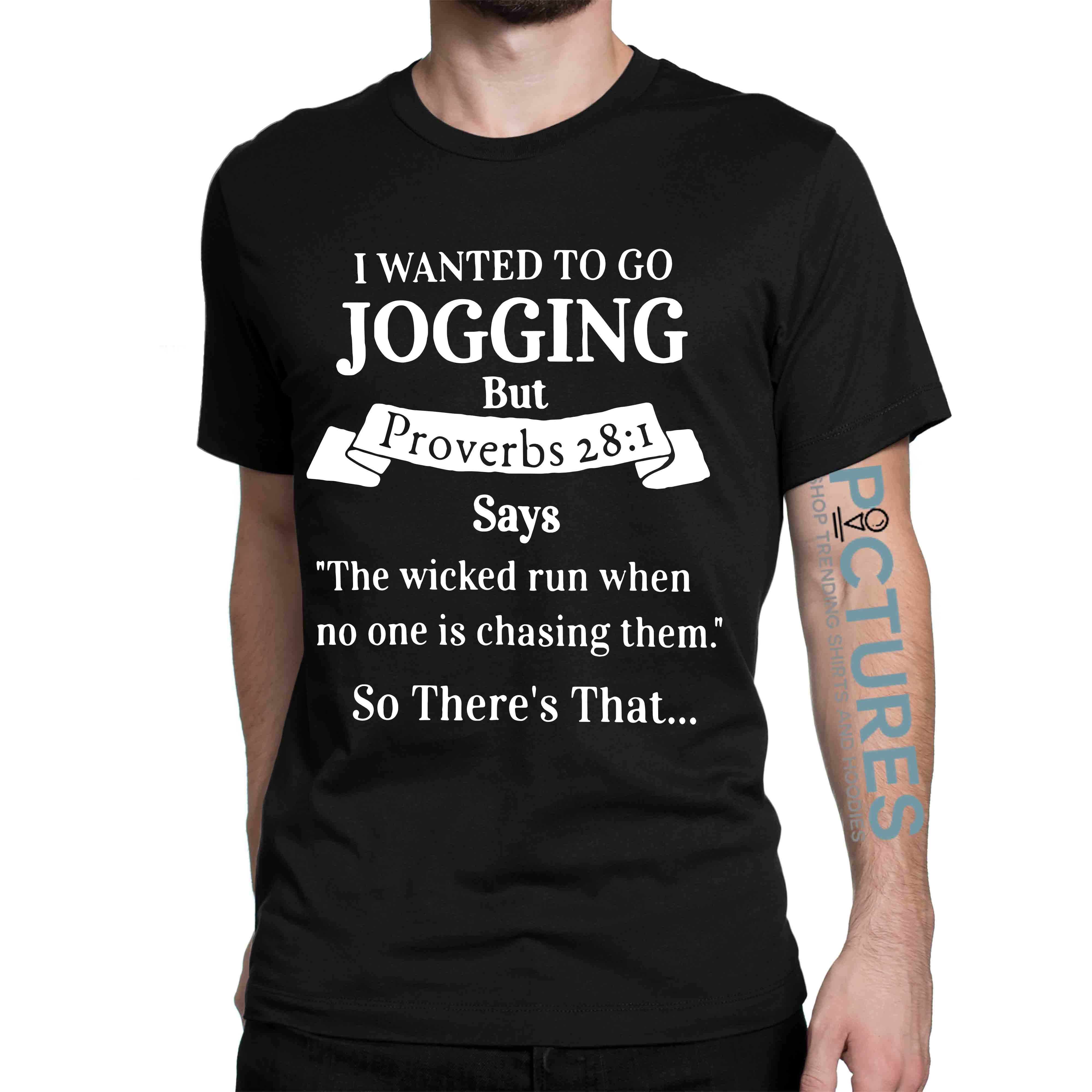 I Wanted to Go Jogging But Proverbs 28: 1 shirt