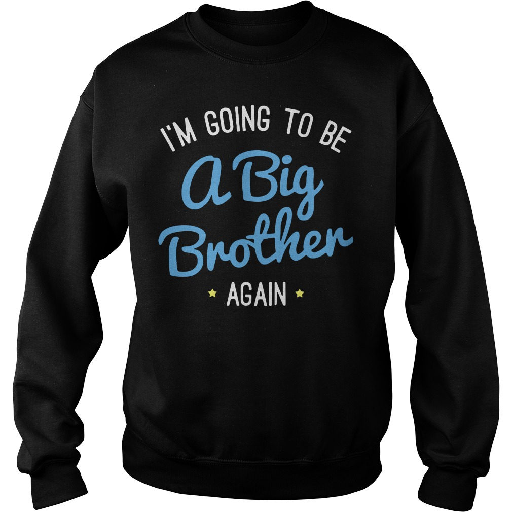 I'm going to be a big brother again Sweater