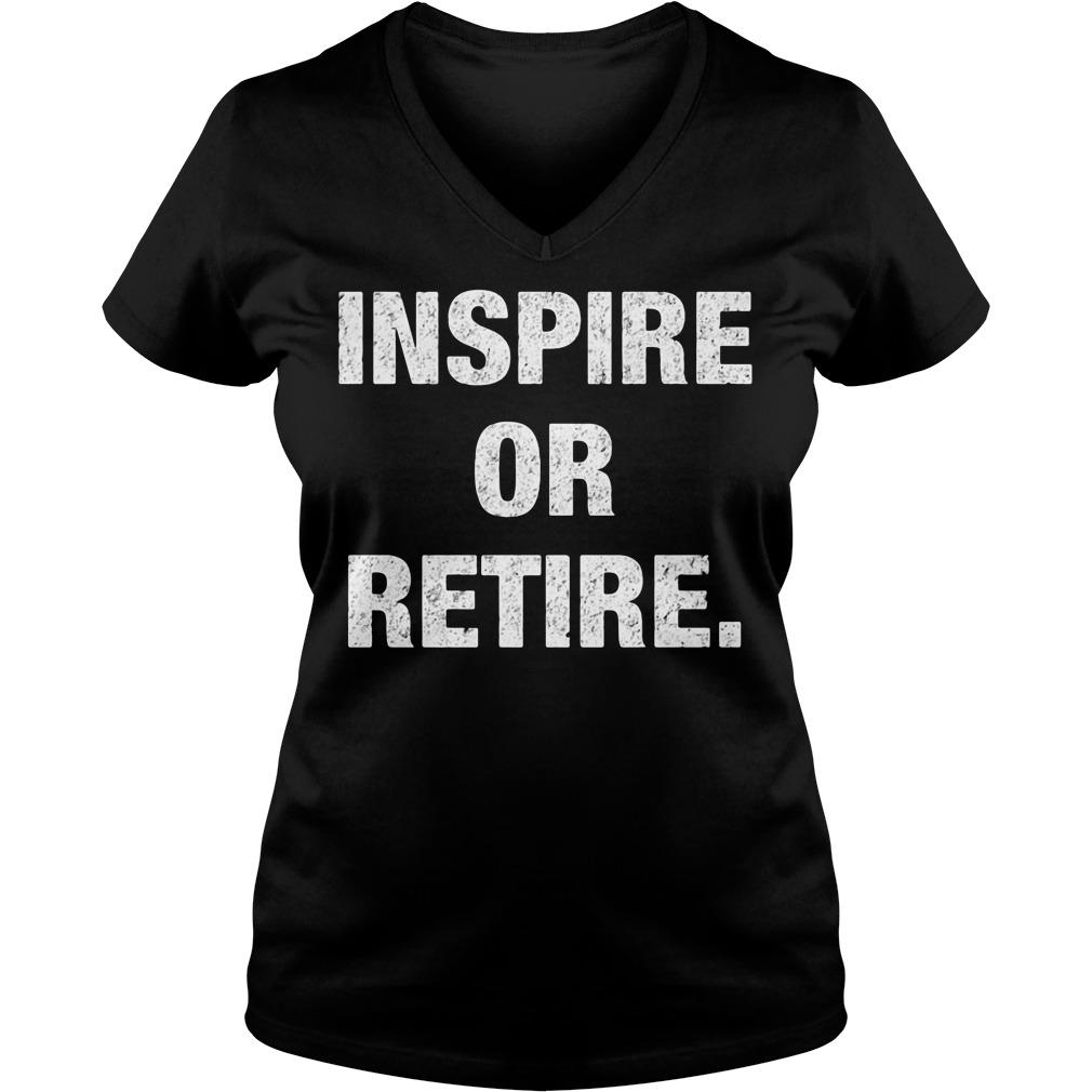 Inspire Or Retire V-neck