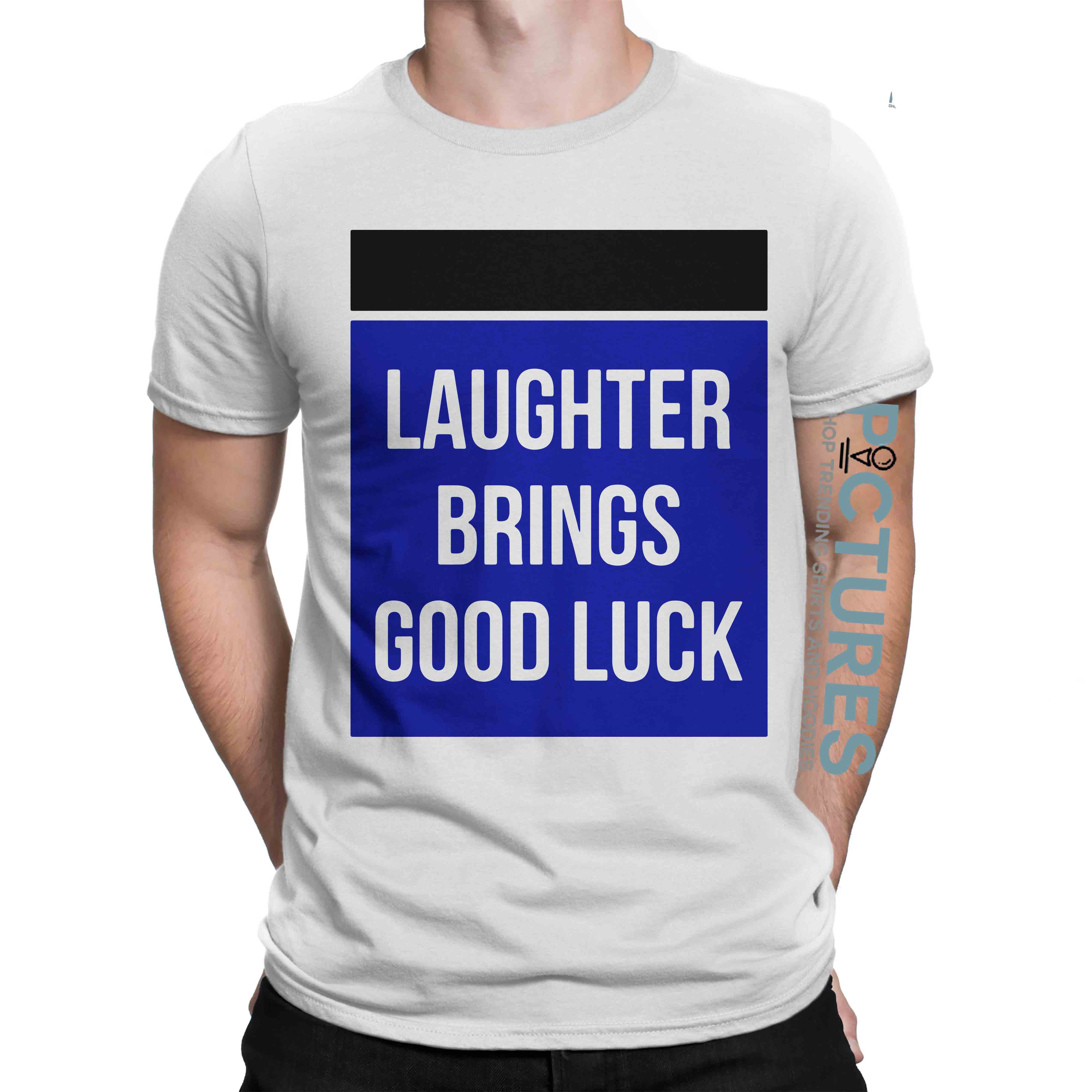 Laughter Brings Good Luck shirt