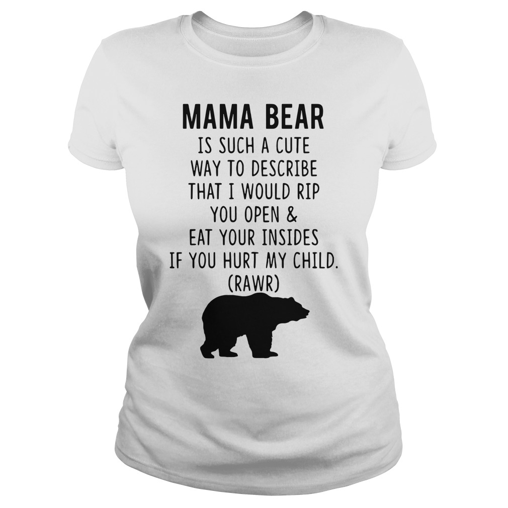 Mama Bear is such a cute way to describe Ladies tee