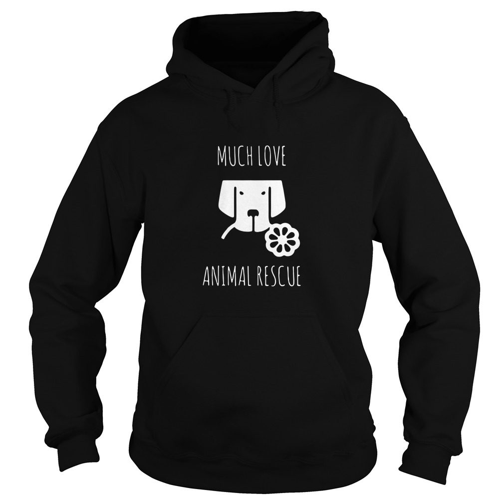 Much love Animal rescue Hoodie