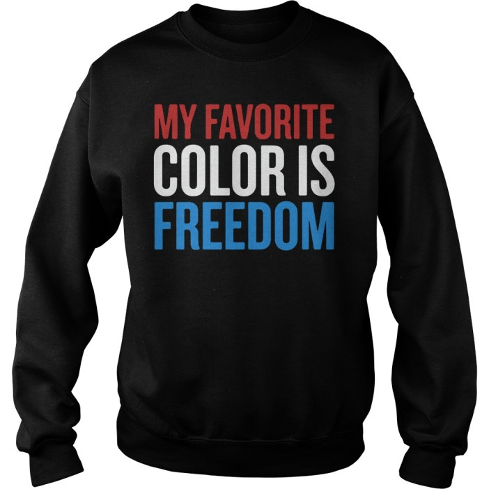 My Favorite Color Is Freedom Sweater