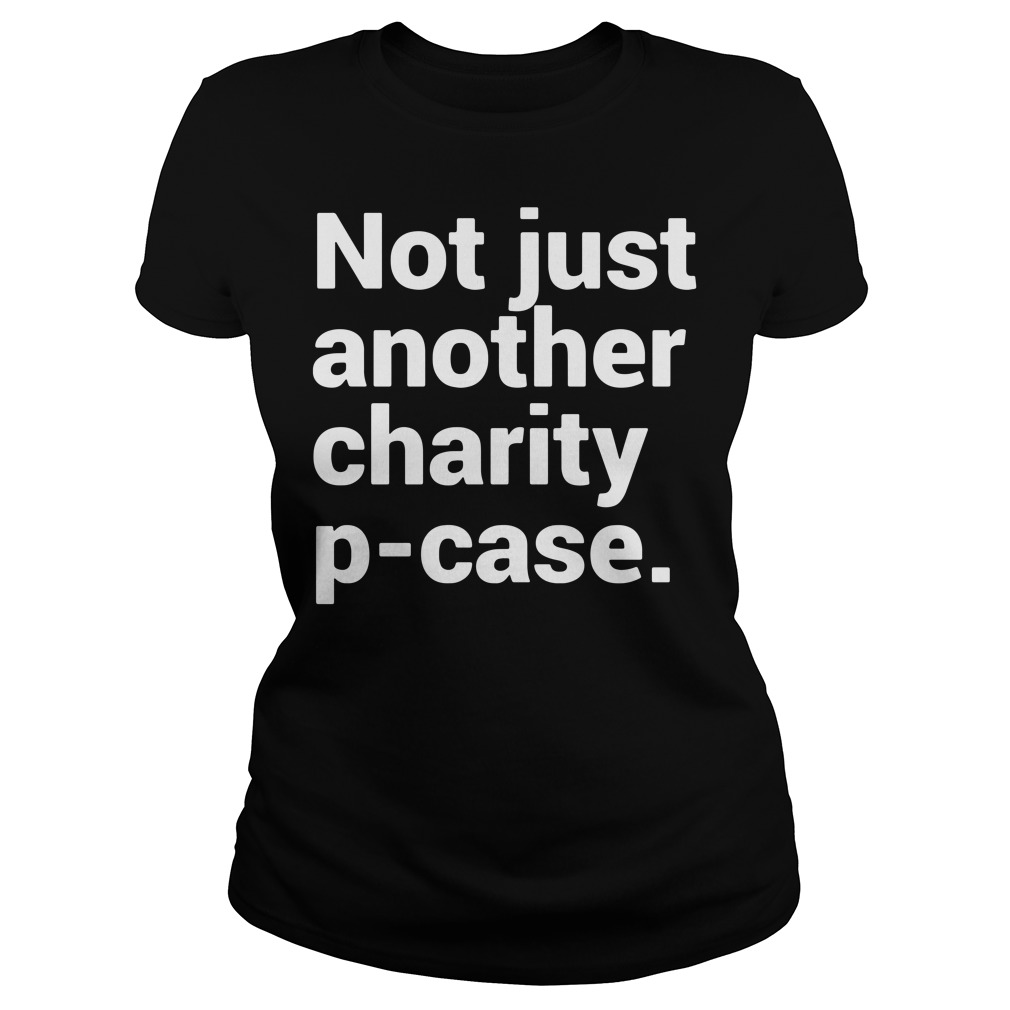 Not just another charity tee ladies tee